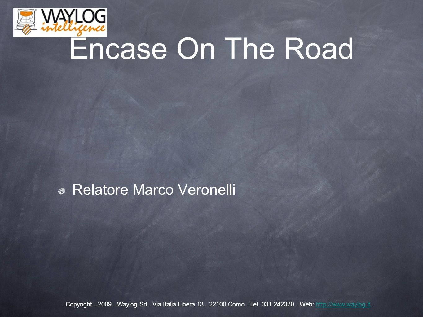 Encase On The Road Relatore Marco Veronelli