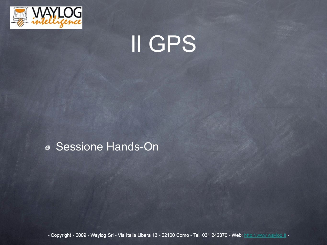 Il GPS Sessione Hands-On