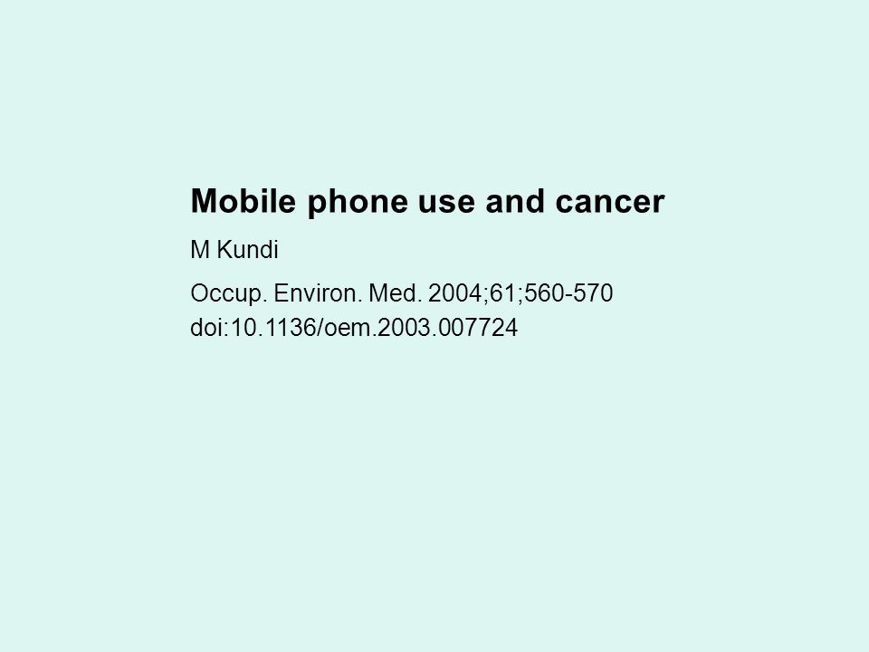 Mobile phone use and cancer