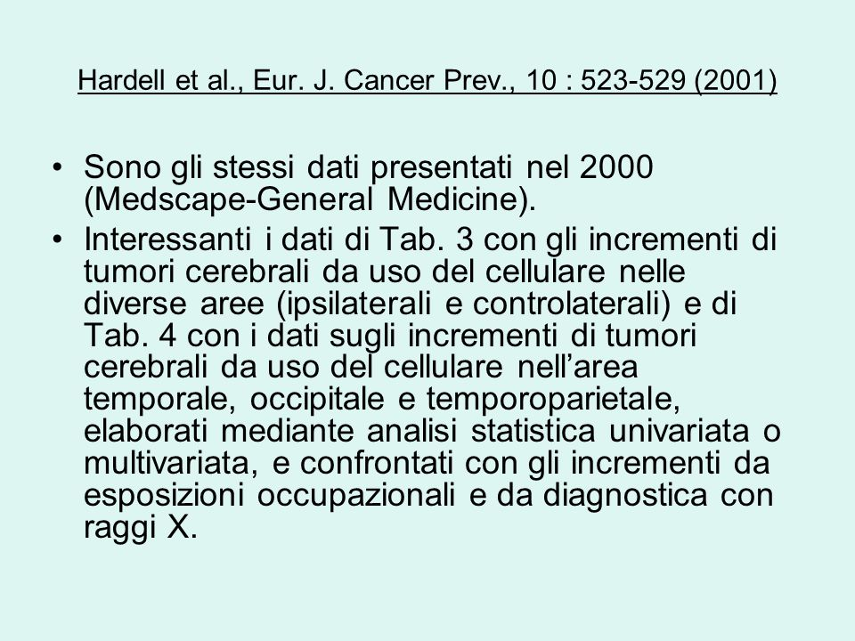 Hardell et al., Eur. J. Cancer Prev., 10 : 523-529 (2001)