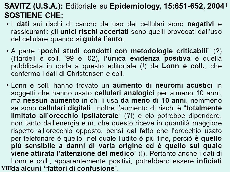 SAVITZ (U.S.A.): Editoriale su Epidemiology, 15:651-652, 2004 SOSTIENE CHE: