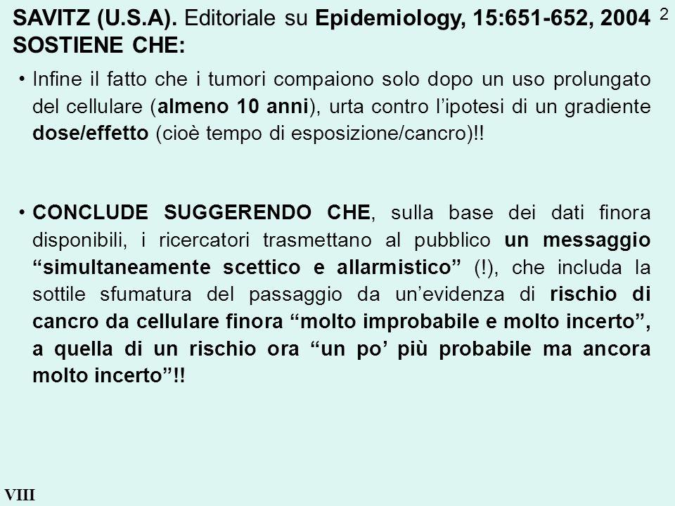 SAVITZ (U.S.A). Editoriale su Epidemiology, 15:651-652, 2004 SOSTIENE CHE:
