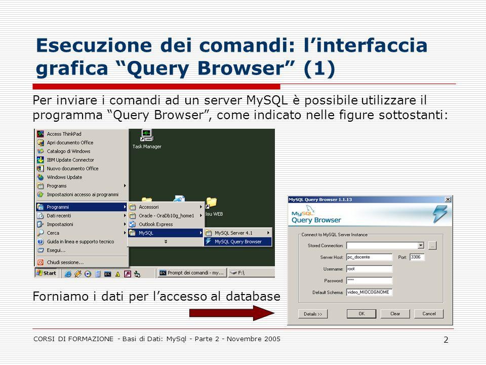 Esecuzione dei comandi: l'interfaccia grafica Query Browser (1)