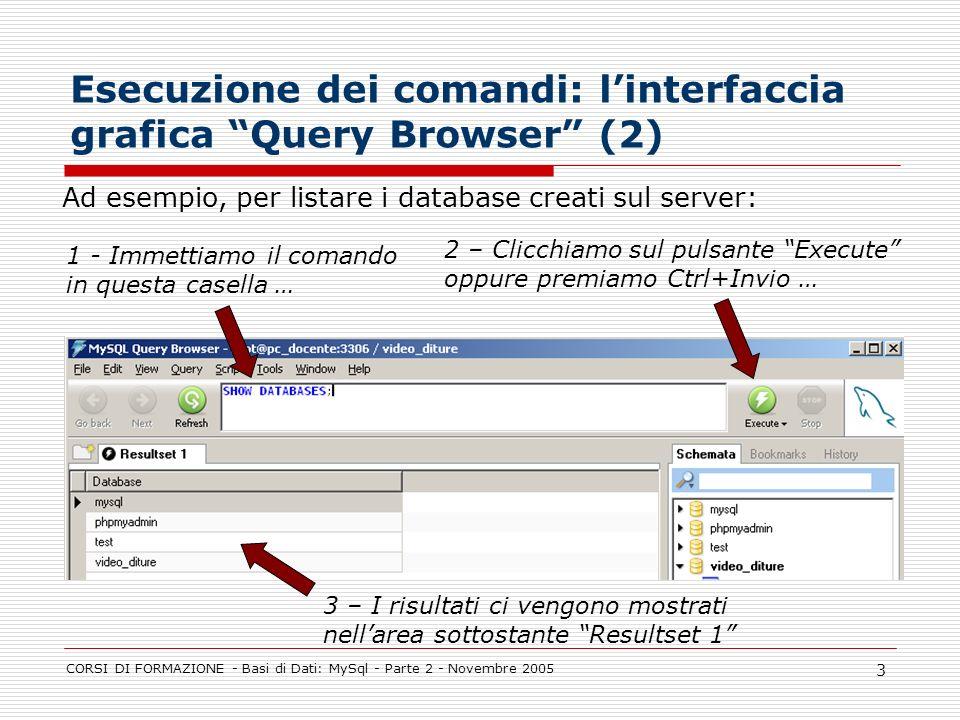 Esecuzione dei comandi: l'interfaccia grafica Query Browser (2)