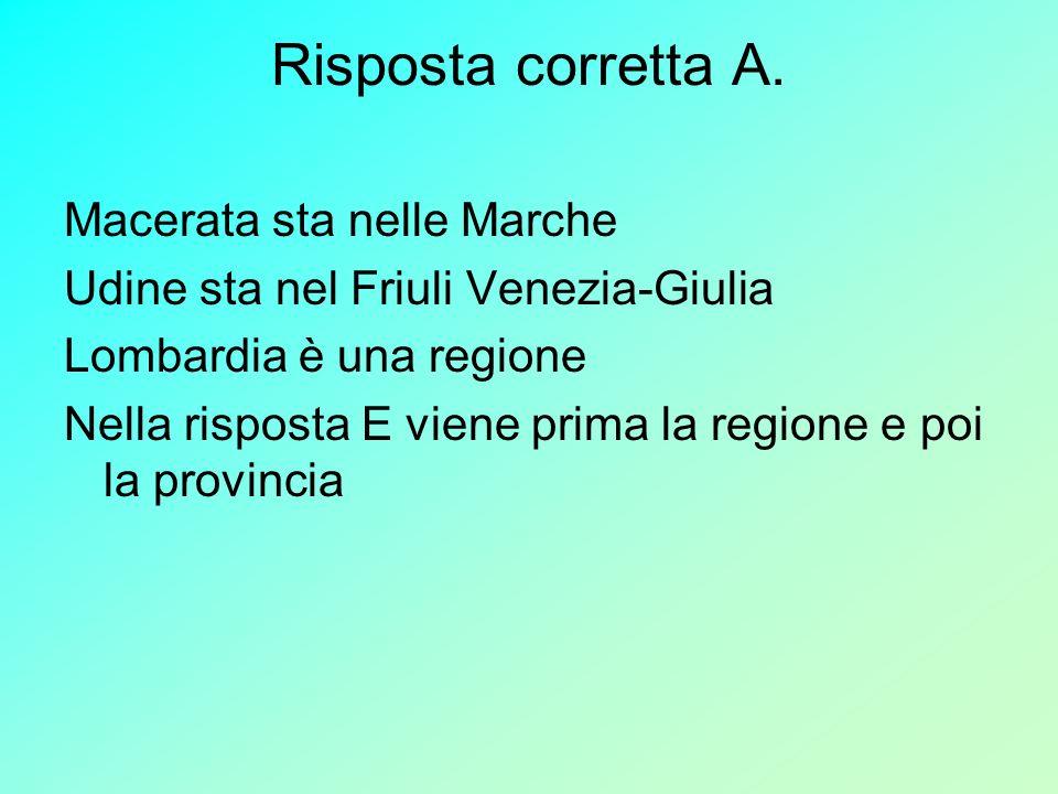 Risposta corretta A. Macerata sta nelle Marche
