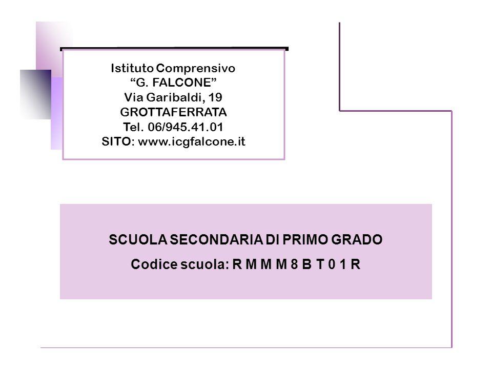 SCUOLA SECONDARIA DI PRIMO GRADO Codice scuola: R M M M 8 B T 0 1 R
