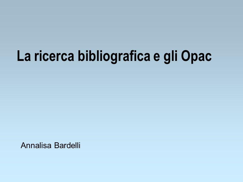 La ricerca bibliografica e gli Opac