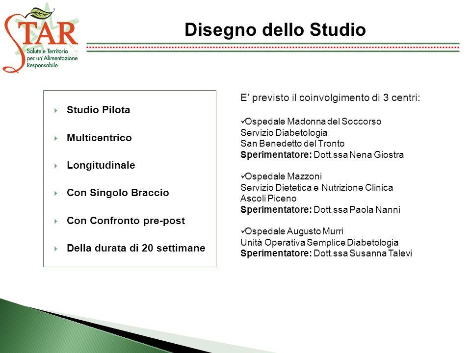 Disegno dello Studio E' previsto il coinvolgimento di 3 centri: