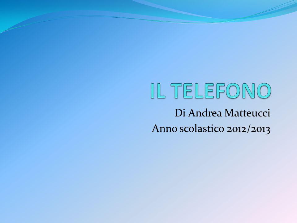 Di Andrea Matteucci Anno scolastico 2012/2013