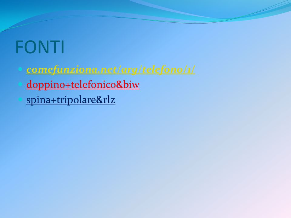 FONTI comefunziona.net/arg/telefono/1/ doppino+telefonico&biw
