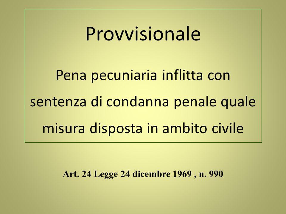 Provvisionale Pena pecuniaria inflitta con sentenza di condanna penale quale misura disposta in ambito civile.