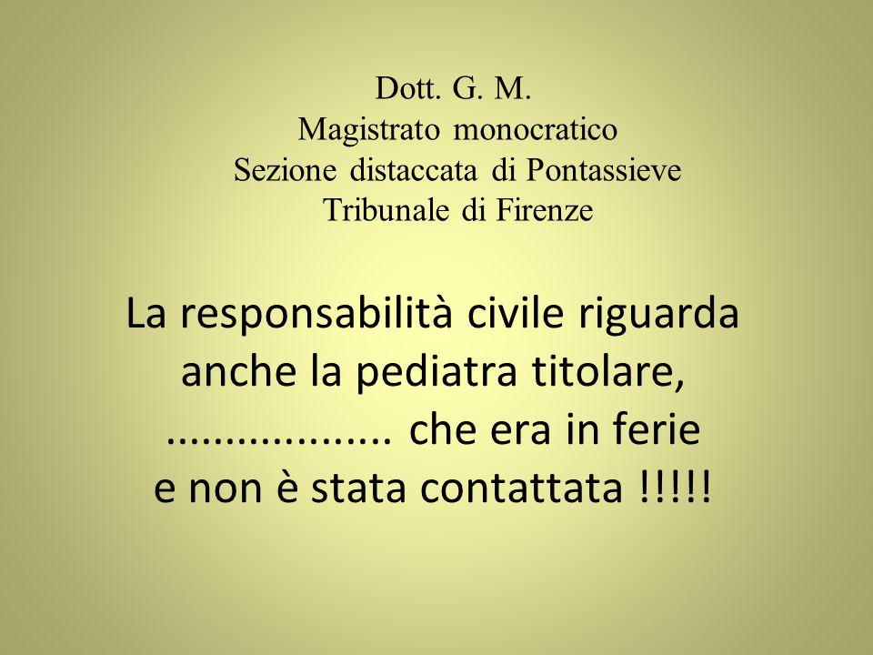 Dott. G. M. Magistrato monocratico. Sezione distaccata di Pontassieve. Tribunale di Firenze.