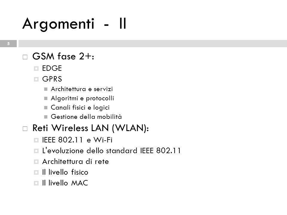 Argomenti - II GSM fase 2+: Reti Wireless LAN (WLAN): EDGE GPRS