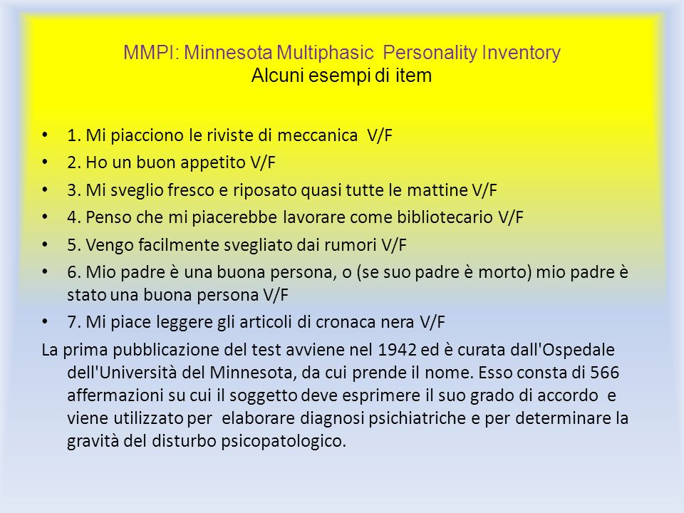 MMPI: Minnesota Multiphasic Personality Inventory Alcuni esempi di item