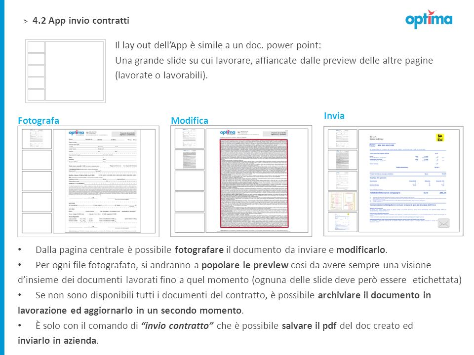 4.2 App invio contratti Il lay out dell'App è simile a un doc. power point:
