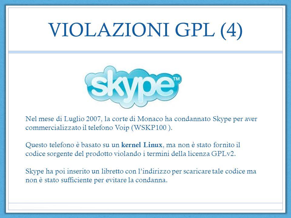 VIOLAZIONI GPL (4) Nel mese di Luglio 2007, la corte di Monaco ha condannato Skype per aver commercializzato il telefono Voip (WSKP100 ).