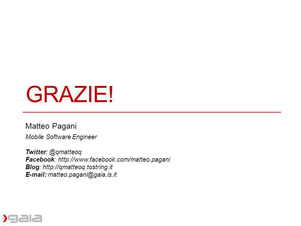 Grazie! Matteo Pagani Mobile Software Engineer Twitter: @qmatteoq