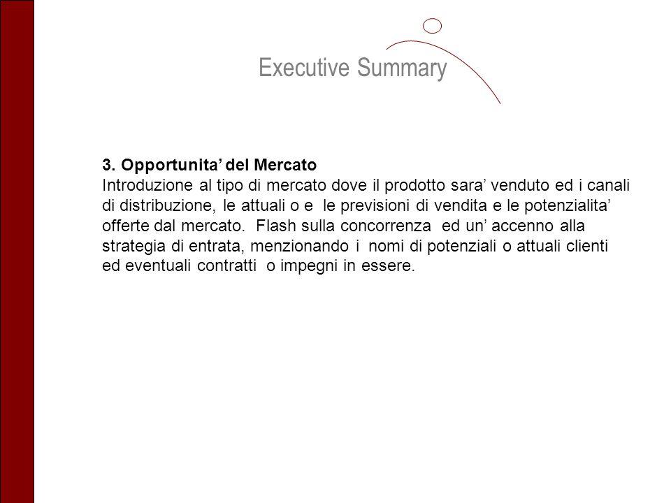 Executive Summary 3. Opportunita' del Mercato