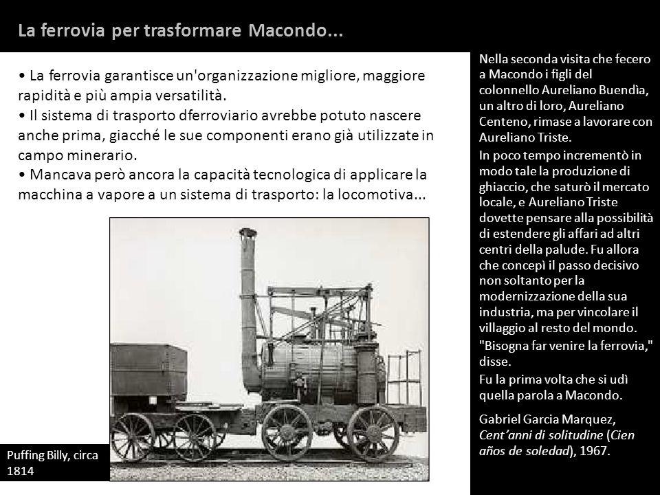 La ferrovia per trasformare Macondo...