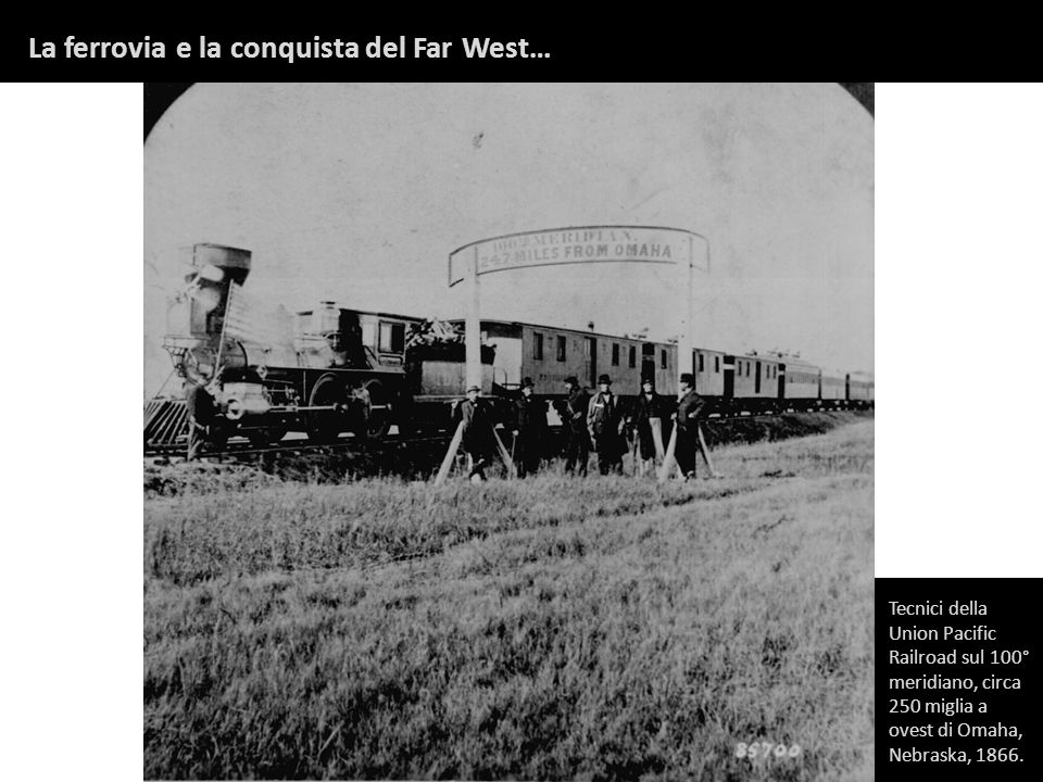 La ferrovia e la conquista del Far West…