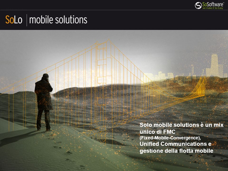 Solo mobile solutions è un mix unico di FMC