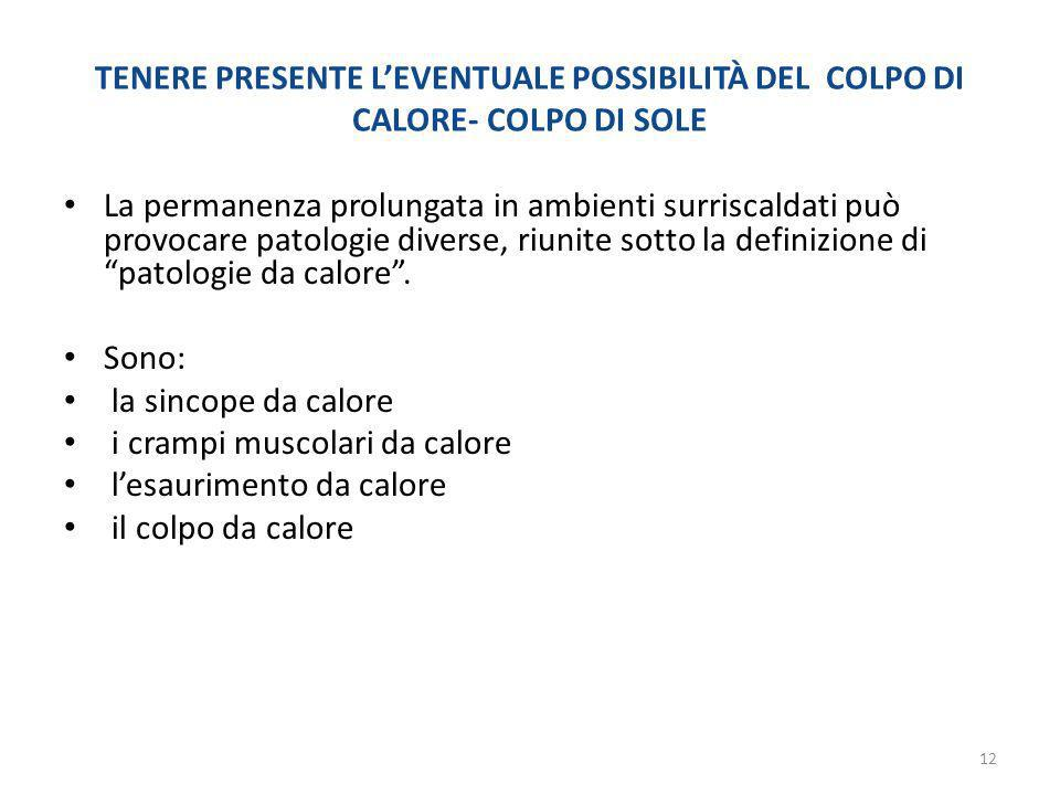 TENERE PRESENTE L'EVENTUALE POSSIBILITÀ DEL COLPO DI CALORE- COLPO DI SOLE