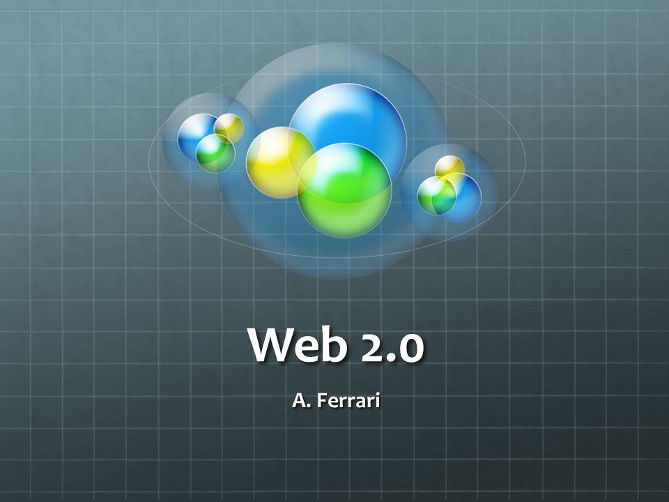Web 2.0 A. Ferrari