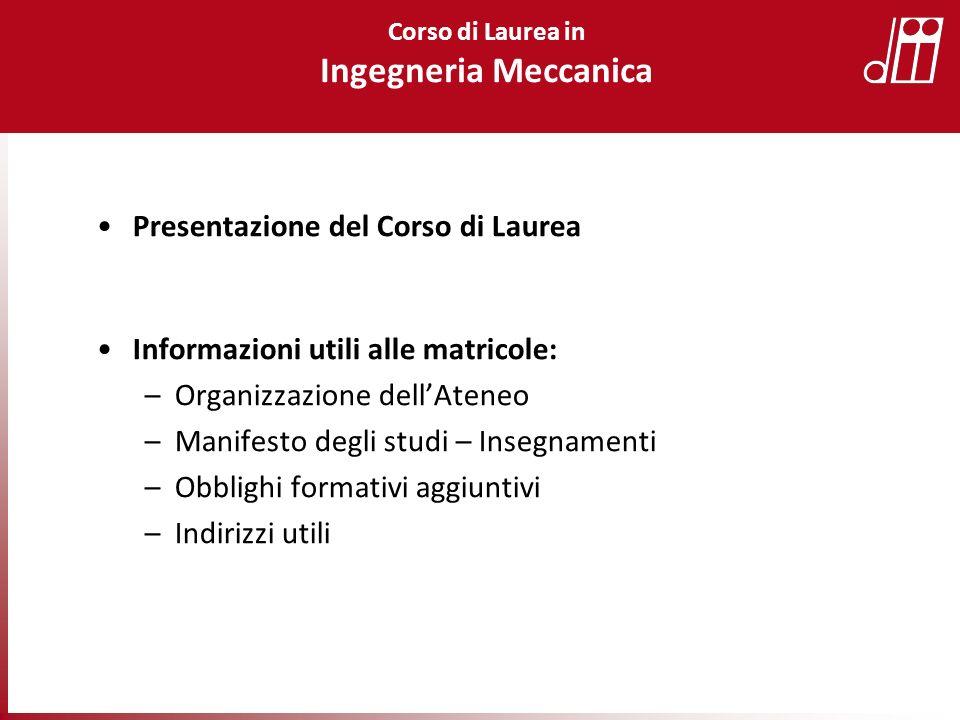 Ingegneria Meccanica Presentazione del Corso di Laurea