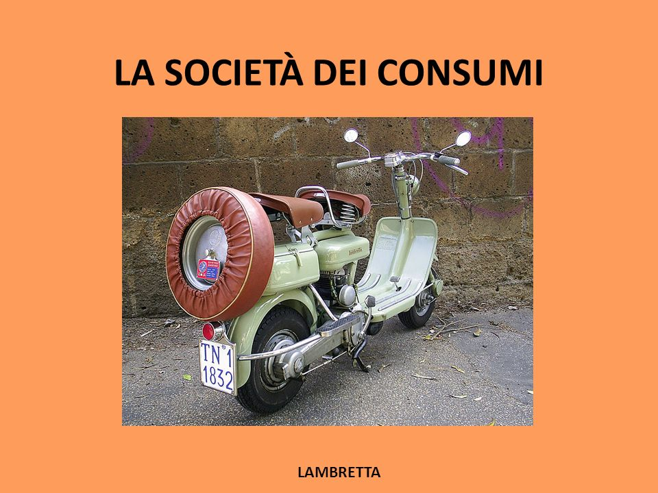 LA SOCIETÀ DEI CONSUMI LAMBRETTA