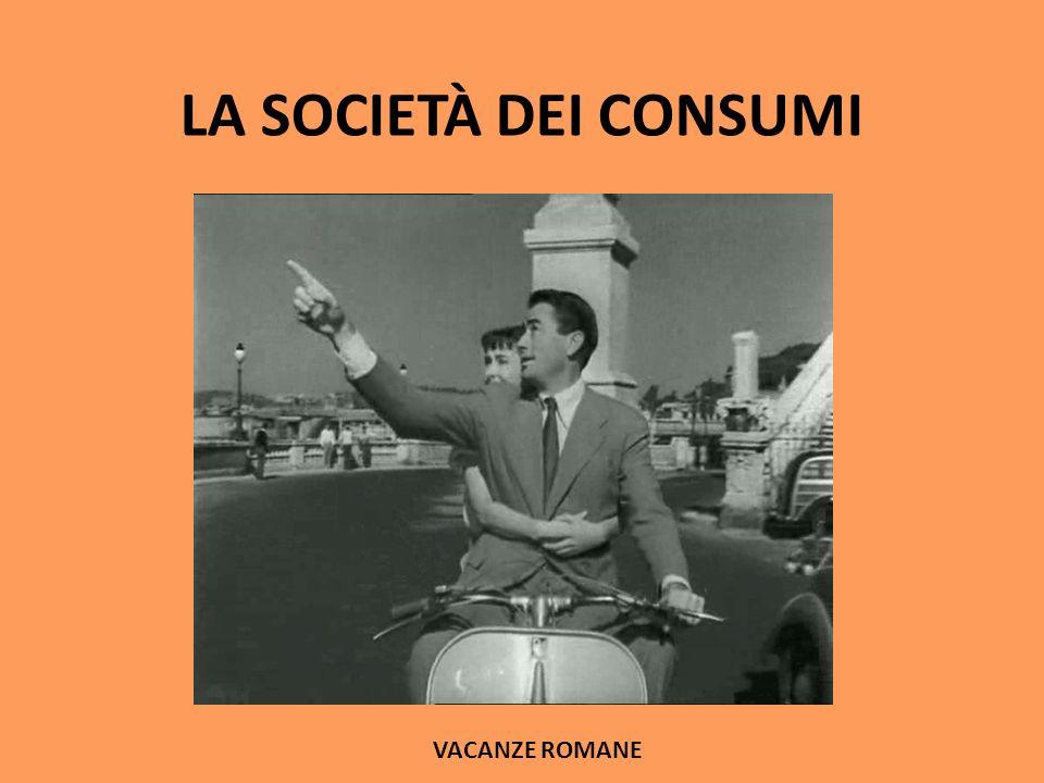 LA SOCIETÀ DEI CONSUMI VACANZE ROMANE