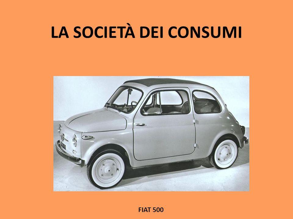 LA SOCIETÀ DEI CONSUMI FIAT 500