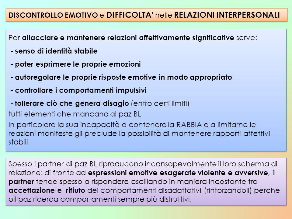 DISCONTROLLO EMOTIVO e DIFFICOLTA' nelle RELAZIONI INTERPERSONALI