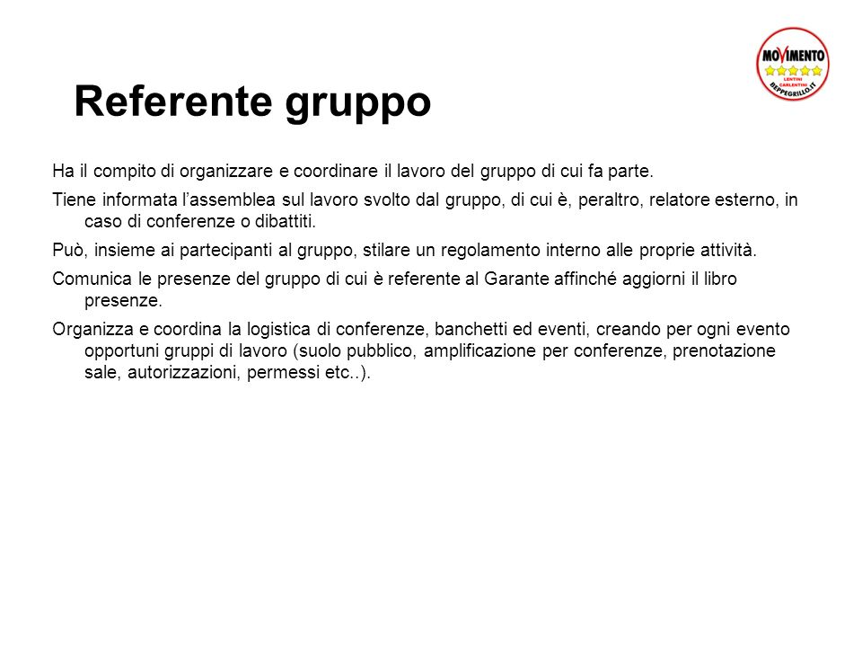 Referente gruppo Ha il compito di organizzare e coordinare il lavoro del gruppo di cui fa parte.