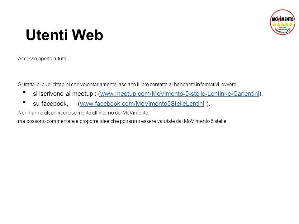 Utenti Web Accesso aperto a tutti. Si tratta di quei cittadini che volontariamente lasciano il loro contatto ai banchetti informativi, ovvero: