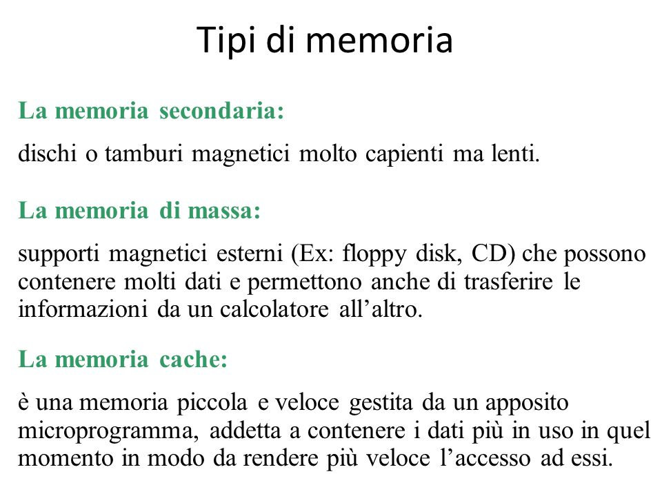 Tipi di memoria La memoria secondaria:
