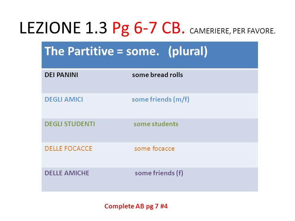LEZIONE 1.3 Pg 6-7 CB. CAMERIERE, PER FAVORE.