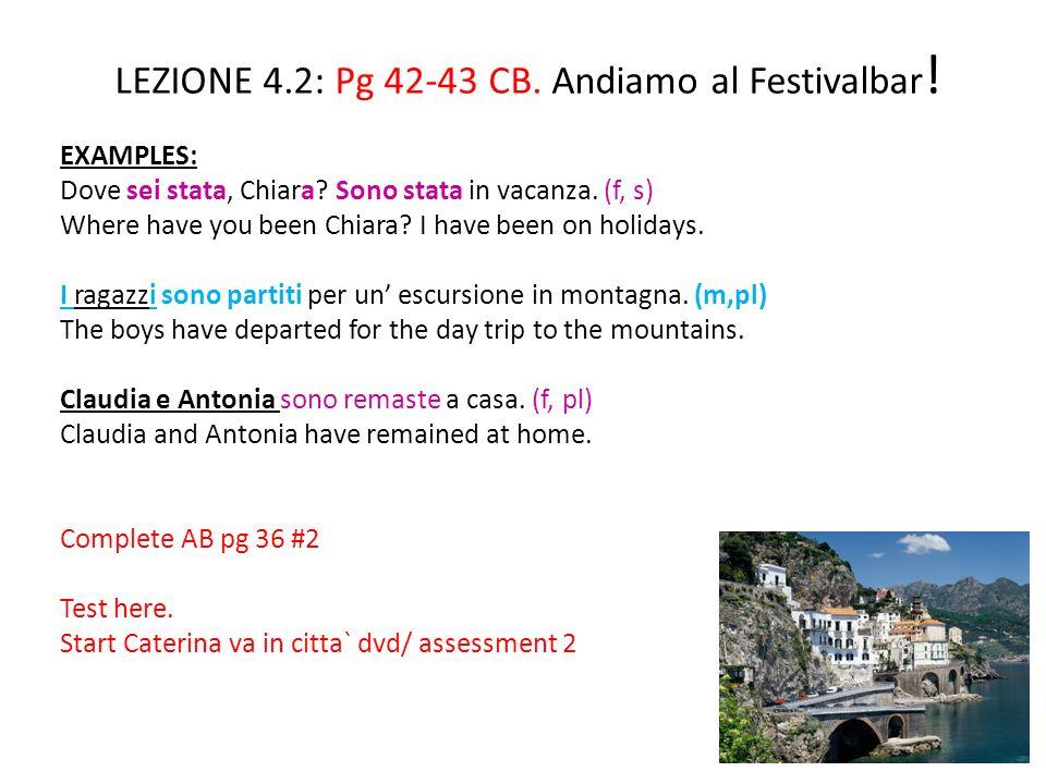 LEZIONE 4.2: Pg 42-43 CB. Andiamo al Festivalbar!