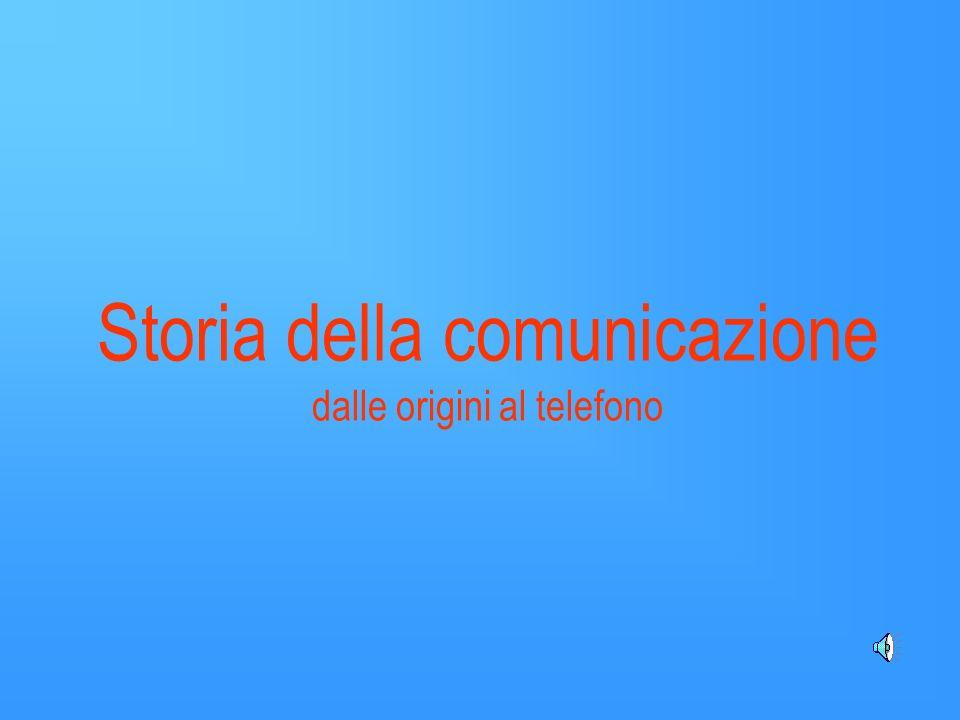 Storia della comunicazione dalle origini al telefono