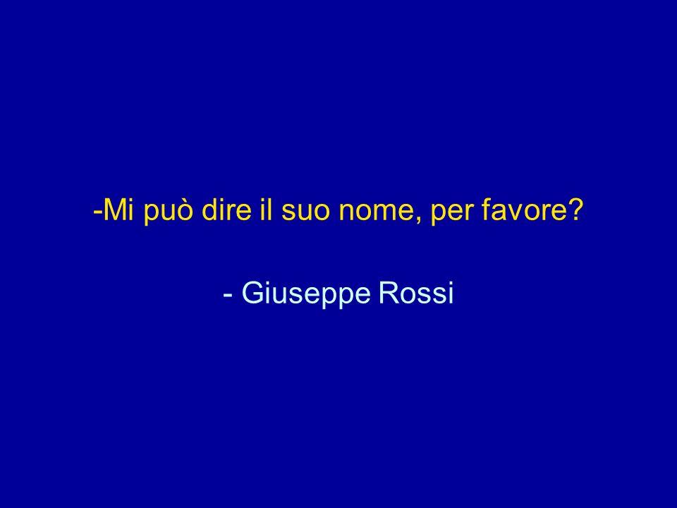 Mi può dire il suo nome, per favore - Giuseppe Rossi
