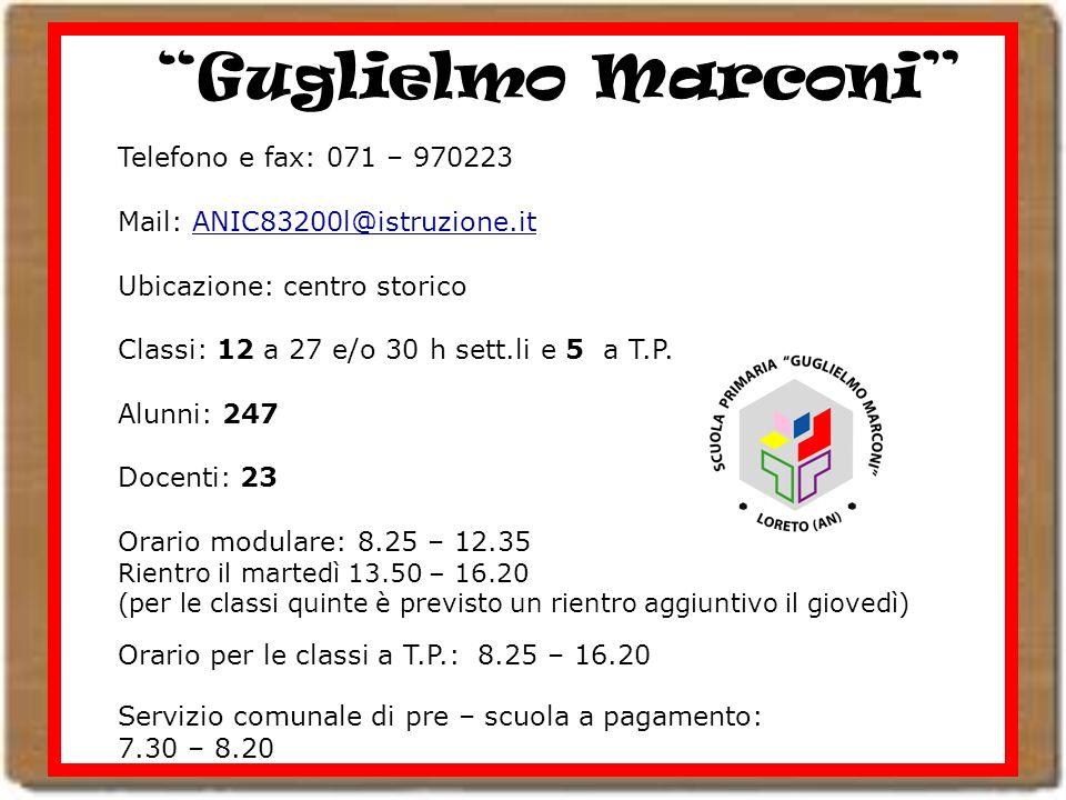 Guglielmo Marconi Telefono e fax: 071 – 970223