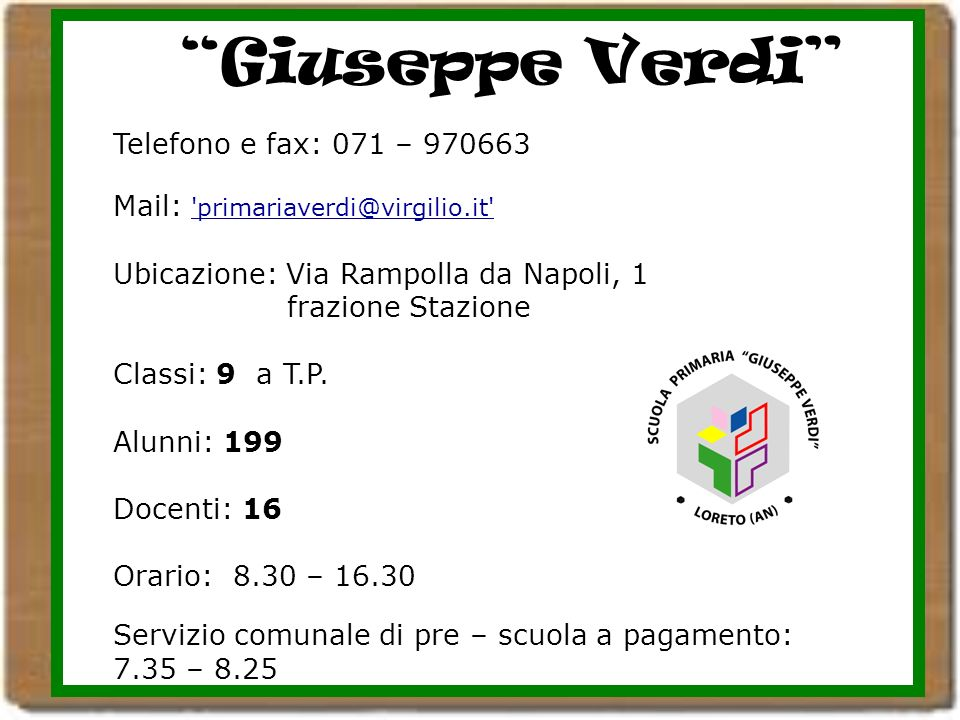 Giuseppe Verdi Telefono e fax: 071 – 970663
