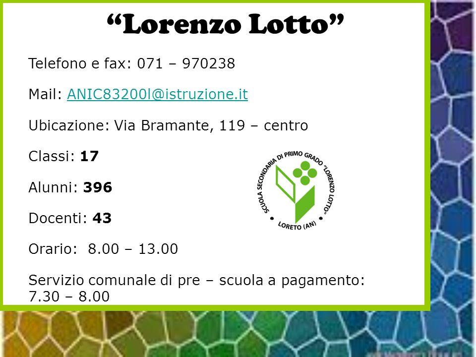 Lorenzo Lotto Telefono e fax: 071 – 970238