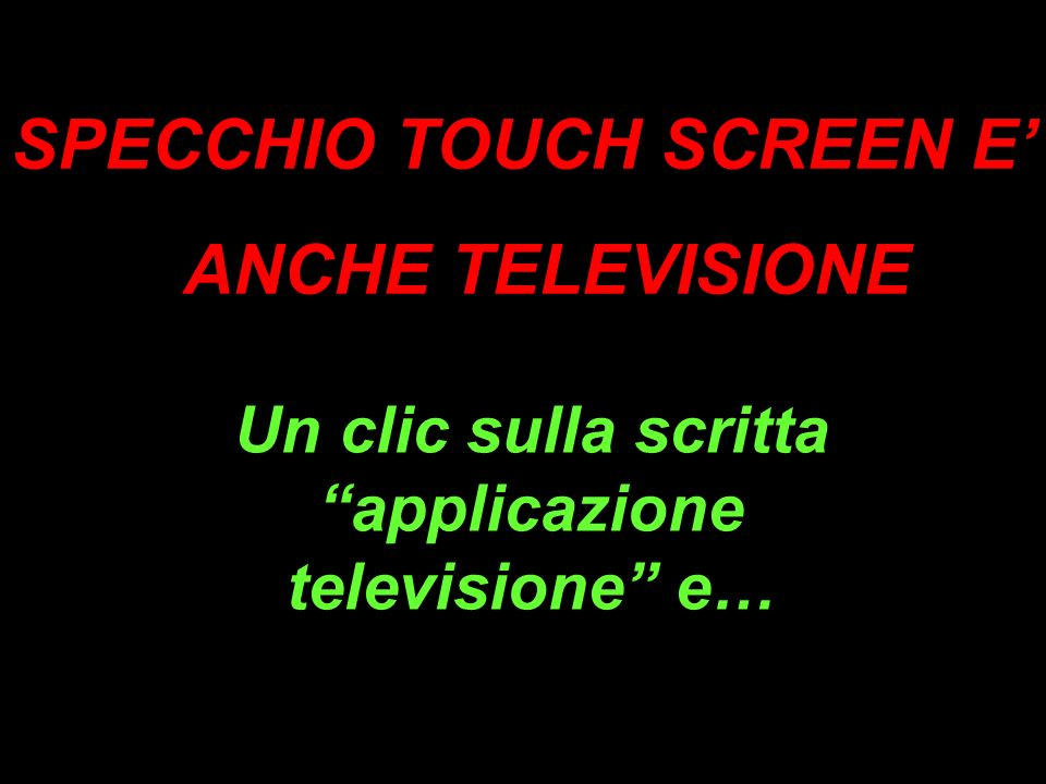 Un clic sulla scritta applicazione televisione e…