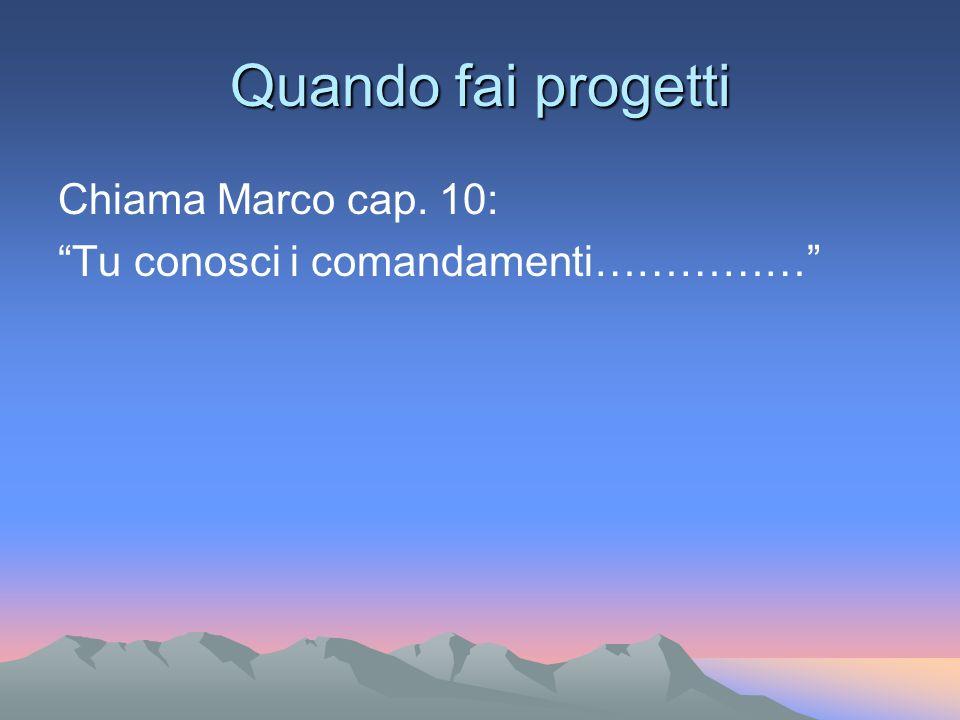 Quando fai progetti Chiama Marco cap. 10: