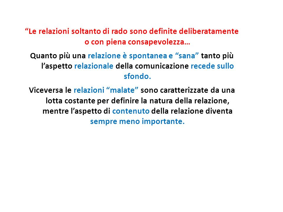 Le relazioni soltanto di rado sono definite deliberatamente o con piena consapevolezza…