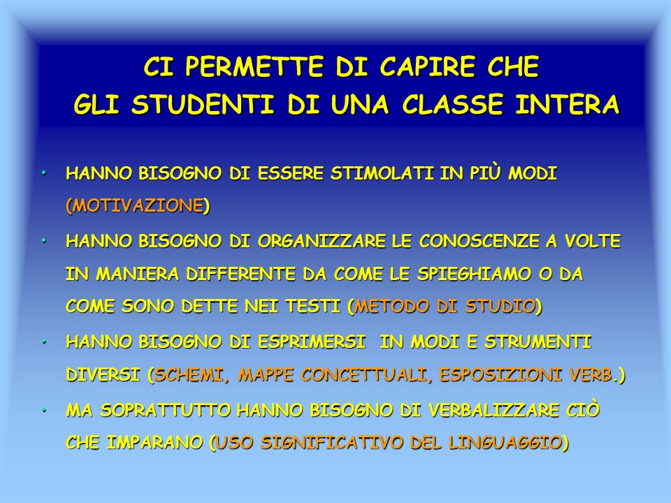 CI PERMETTE DI CAPIRE CHE GLI STUDENTI DI UNA CLASSE INTERA