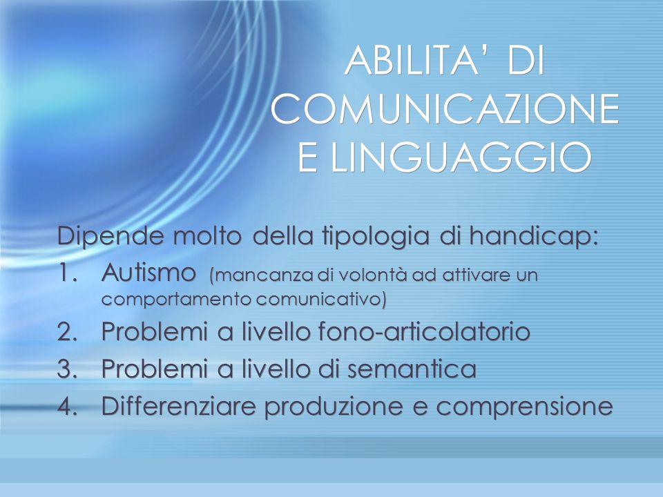ABILITA' DI COMUNICAZIONE E LINGUAGGIO