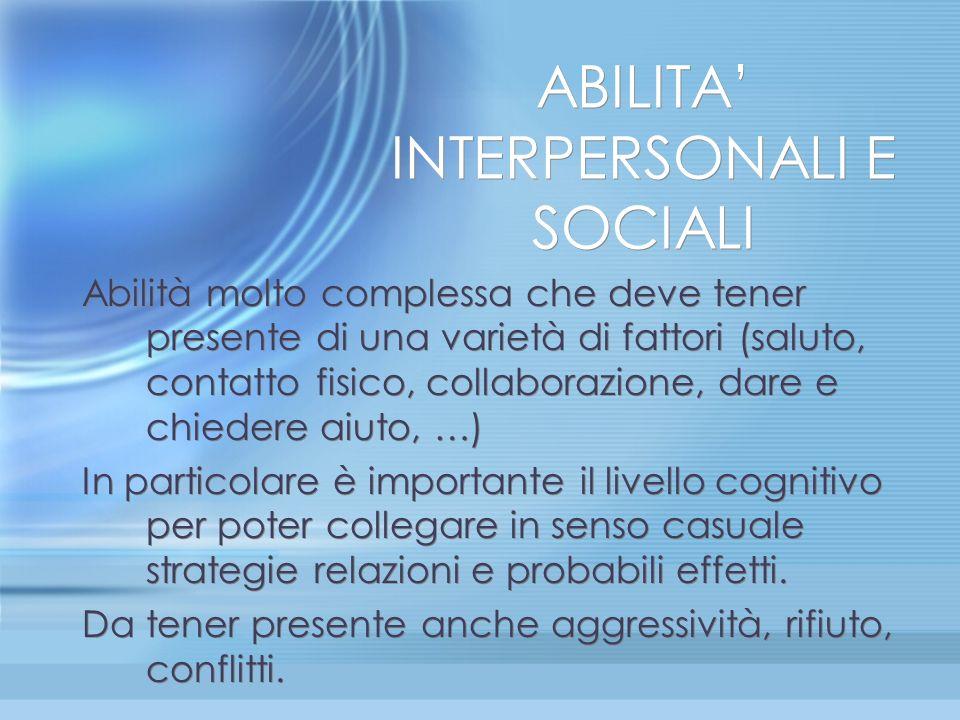 ABILITA' INTERPERSONALI E SOCIALI