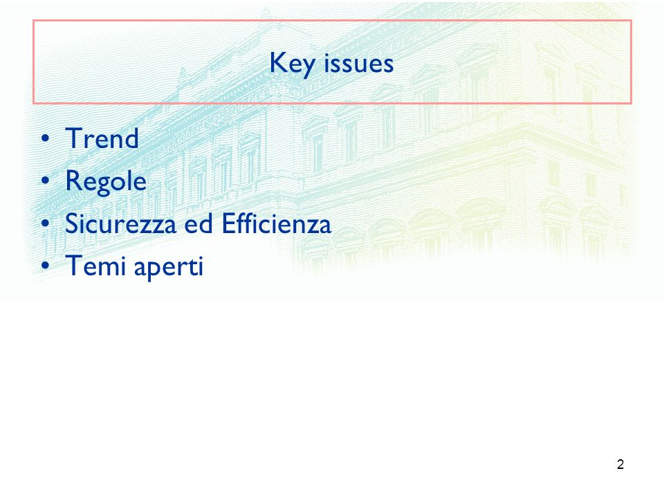 Key issues Trend Regole Sicurezza ed Efficienza Temi aperti