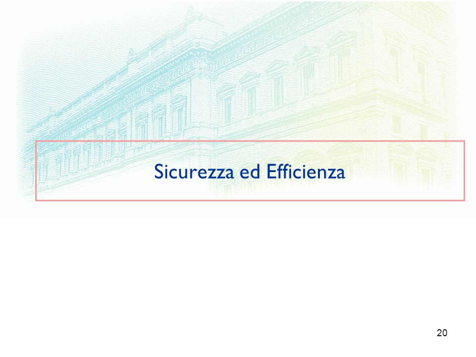 Sicurezza ed Efficienza